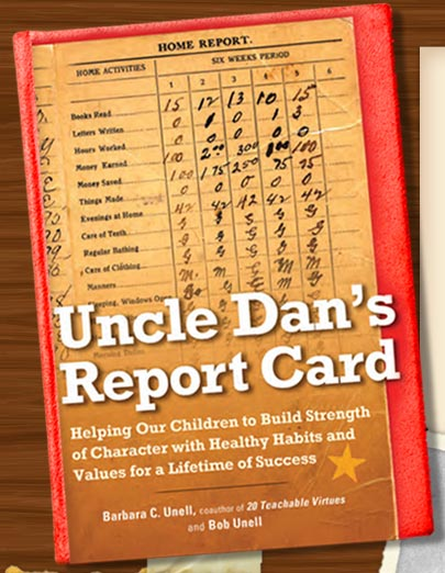 Uncle Dan's Report Card - Helping Our Children to Build Strength of Character with Healthy Habits and Values for a Lifetime of Success